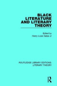 Black Literature and Literary Theory (Routledge Library Editions