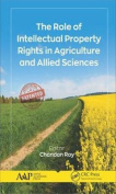 The Role of Intellectual Property Rights in Agriculture and Allied Sciences