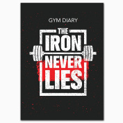 Gym Diary, The Iron Never Lies, A5, 80 Page, Durable, Slim Line, Gym Friendly with PVC Cover
