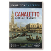 Canaletto and the Art of Venice [Regions 1,2,3,4,5,6]