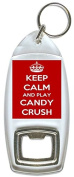 Keep Calm And Play Candy Crush - Bottle Opener Keyring