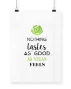 Hippowarehouse Nothing tastes as good as vegan feels printed poster wall art wall design A4