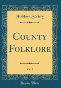 County Folklore, Vol. 2