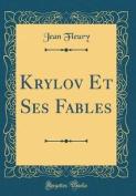Krylov Et Ses Fables  [FRE]