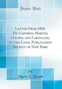 Letter from MM. de Gasparin, Martin, Cochin, and Laboulaye, to the Loyal Publication Society of New York