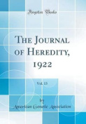 The Journal of Heredity, 1922, Vol. 13
