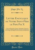 Lettre Encyclique de Notre Saint-Pere Le Pape Pie X [FRE]