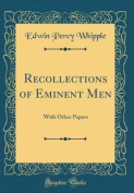 Recollections of Eminent Men