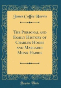 The Personal and Family History of Charles Hooks and Margaret Monk Harris