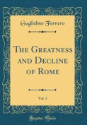 The Greatness and Decline of Rome, Vol. 3