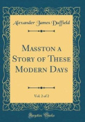 Masston a Story of These Modern Days, Vol. 2 of 2
