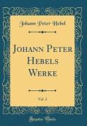 Johann Peter Hebels Werke, Vol. 2  [GER]