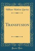Transfusion (Classic Reprint)