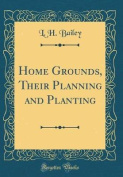 Home Grounds, Their Planning and Planting