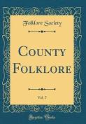 County Folklore, Vol. 7
