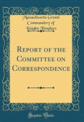 Report of the Committee on Correspondence