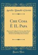 Che Cosa E Il Papa [ITA]