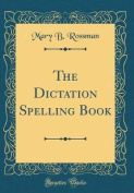 The Dictation Spelling Book