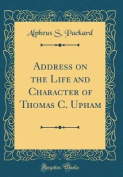 Address on the Life and Character of Thomas C. Upham
