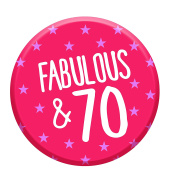 Fabulous 70 Today 70th Birthday Badge 76mm Pin Button Funny Novelty Gift Idea For Her Women