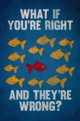 What If You Are Right They Are Wrong Fargo Movie Spoof Poster 30x46 cm
