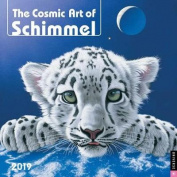 The Cosmic Art of Schimmel 2019 Wall Calendar