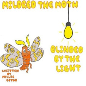 Mildred the Moth Blinded by the Light
