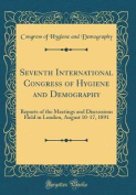 Seventh International Congress of Hygiene and Demography