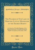 The Pilgrim of Our Lady of Martyrs (Little Messenger of the Sacred Heart), Vol. 8