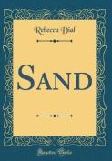 Sand (Classic Reprint)