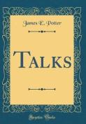 Talks (Classic Reprint)