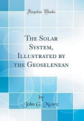 The Solar System, Illustrated by the Geoselenean