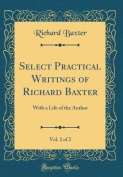 Select Practical Writings of Richard Baxter, Vol. 2 of 2