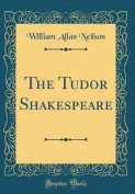 The Tudor Shakespeare