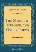 The Midnight Mummer, and Other Poems