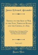 Travels to the Seat of War in the East, Through Russia and the Crimea, in 1829, Vol. 2 of 2