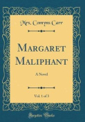 Margaret Maliphant, Vol. 1 of 3