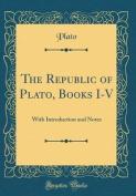 The Republic of Plato, Books I-V