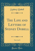 The Life and Letters of Sydney Dobell, Vol. 2 of 2