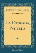 La Deseada, Novela  [Spanish]
