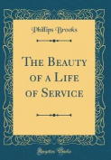 The Beauty of a Life of Service