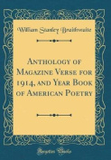 Anthology of Magazine Verse for 1914, and Year Book of American Poetry