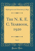 The N. K. E. C. Yearbook, 1920, Vol. 5