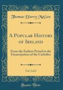 A Popular History of Ireland, Vol. 2 of 2