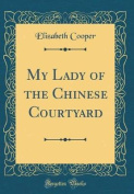 My Lady of the Chinese Courtyard