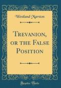 Trevanion, or the False Position