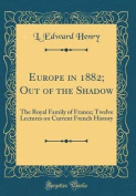 Europe in 1882; Out of the Shadow