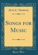 Songs for Music