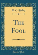 The Fool (Classic Reprint)