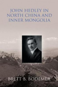 John Hedley in North China and Inner Mongolia